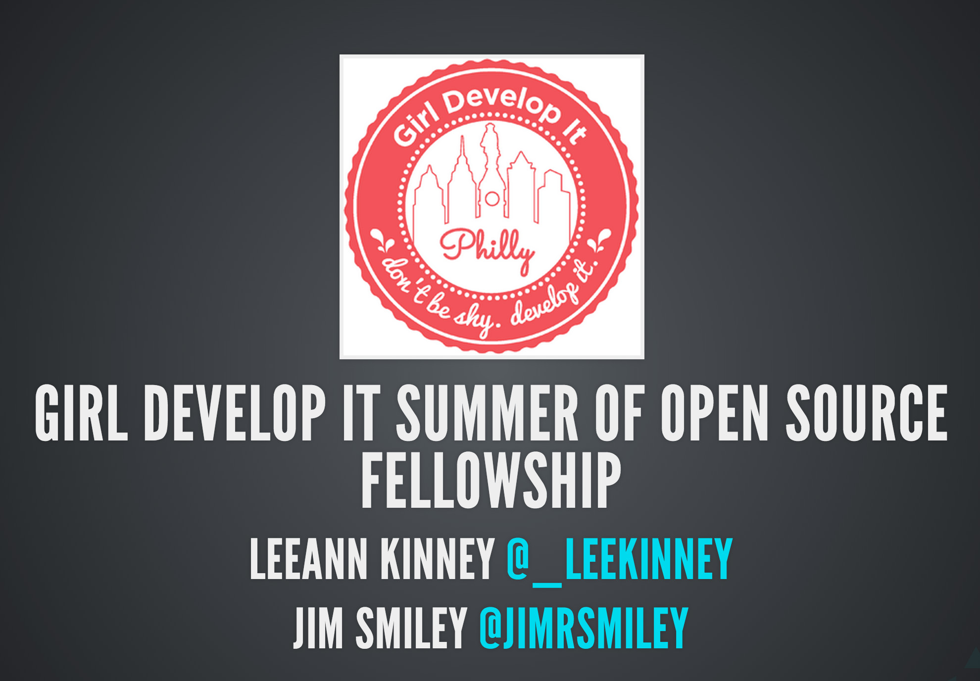Girl Develop It Summer of Open Source – LeeAnn Kinney and Jim Smiley